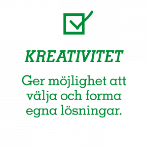 Kreativitet – Ger möjlighet att välja och forma egna lösningar.